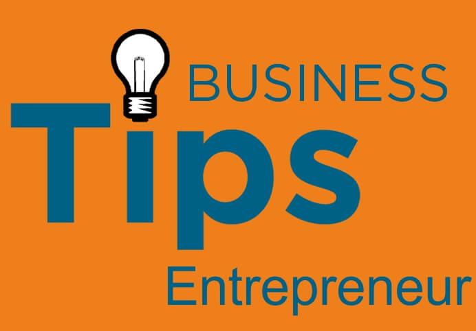 Tips Bisnis Dari Entrepreneur